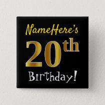 Black, Faux Gold 20th Birthday, With Custom Name Pinback Button