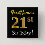[ Thumbnail: Black, Faux Gold 21st Birthday, With Custom Name Button ]