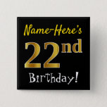 [ Thumbnail: Black, Faux Gold 22nd Birthday, With Custom Name Button ]