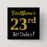 [ Thumbnail: Black, Faux Gold 23rd Birthday, With Custom Name Button ]