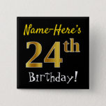 [ Thumbnail: Black, Faux Gold 24th Birthday, With Custom Name Button ]