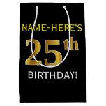 [ Thumbnail: Black, Faux Gold 25th Birthday + Custom Name Gift Bag ]