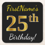 [ Thumbnail: Black, Faux Gold 25th Birthday + Custom Name Paper Coaster ]