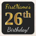 [ Thumbnail: Black, Faux Gold 26th Birthday + Custom Name Paper Coaster ]