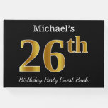 [ Thumbnail: Black, Faux Gold 26th Birthday Party + Custom Name Guest Book ]