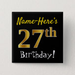 [ Thumbnail: Black, Faux Gold 27th Birthday, With Custom Name Button ]