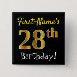 [ Thumbnail: Black, Faux Gold 28th Birthday, With Custom Name Button ]