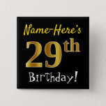 [ Thumbnail: Black, Faux Gold 29th Birthday, With Custom Name Button ]