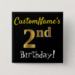 [ Thumbnail: Black, Faux Gold 2nd Birthday, With Custom Name Button ]