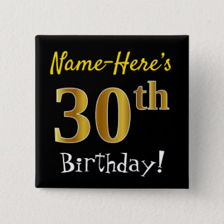 Black, Faux Gold 30th Birthday, With Custom Name Pinback Button