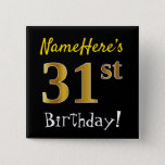 [ Thumbnail: Black, Faux Gold 31st Birthday, With Custom Name Button ]