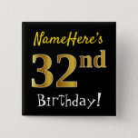 [ Thumbnail: Black, Faux Gold 32nd Birthday, With Custom Name Button ]