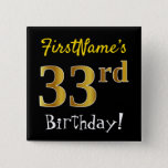 [ Thumbnail: Black, Faux Gold 33rd Birthday, With Custom Name Button ]
