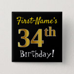 [ Thumbnail: Black, Faux Gold 34th Birthday, With Custom Name Button ]