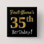 [ Thumbnail: Black, Faux Gold 35th Birthday, With Custom Name Button ]