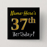 [ Thumbnail: Black, Faux Gold 37th Birthday, With Custom Name Button ]