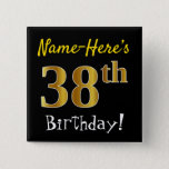[ Thumbnail: Black, Faux Gold 38th Birthday, With Custom Name Button ]