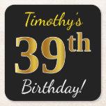 [ Thumbnail: Black, Faux Gold 39th Birthday + Custom Name Paper Coaster ]