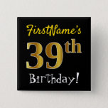 [ Thumbnail: Black, Faux Gold 39th Birthday, With Custom Name Button ]