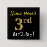 [ Thumbnail: Black, Faux Gold 3rd Birthday, With Custom Name Button ]