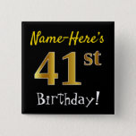 [ Thumbnail: Black, Faux Gold 41st Birthday, With Custom Name Button ]