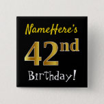 [ Thumbnail: Black, Faux Gold 42nd Birthday, With Custom Name Button ]