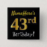 [ Thumbnail: Black, Faux Gold 43rd Birthday, With Custom Name Button ]