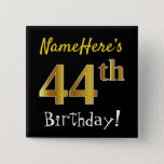 [ Thumbnail: Black, Faux Gold 44th Birthday, With Custom Name Button ]