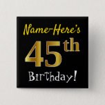[ Thumbnail: Black, Faux Gold 45th Birthday, With Custom Name Button ]