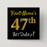 [ Thumbnail: Black, Faux Gold 47th Birthday, With Custom Name Button ]
