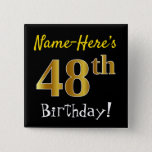 [ Thumbnail: Black, Faux Gold 48th Birthday, With Custom Name Button ]