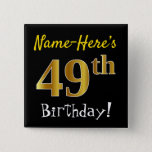 [ Thumbnail: Black, Faux Gold 49th Birthday, With Custom Name Button ]