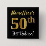 [ Thumbnail: Black, Faux Gold 50th Birthday, With Custom Name Button ]