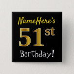 [ Thumbnail: Black, Faux Gold 51st Birthday, With Custom Name Button ]