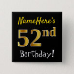 [ Thumbnail: Black, Faux Gold 52nd Birthday, With Custom Name Button ]