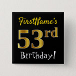 [ Thumbnail: Black, Faux Gold 53rd Birthday, With Custom Name Button ]