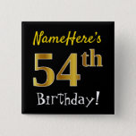 [ Thumbnail: Black, Faux Gold 54th Birthday, With Custom Name Button ]