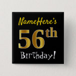 [ Thumbnail: Black, Faux Gold 56th Birthday, With Custom Name Button ]