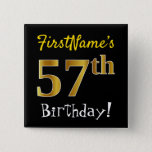 [ Thumbnail: Black, Faux Gold 57th Birthday, With Custom Name Button ]