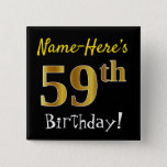 [ Thumbnail: Black, Faux Gold 59th Birthday, With Custom Name Button ]
