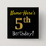 [ Thumbnail: Black, Faux Gold 5th Birthday, With Custom Name Button ]