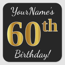 Black, Faux Gold 60th Birthday   Custom Name Square Sticker