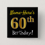 [ Thumbnail: Black, Faux Gold 60th Birthday, With Custom Name Button ]