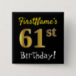 [ Thumbnail: Black, Faux Gold 61st Birthday, With Custom Name Button ]