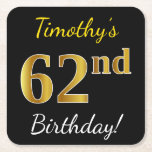 [ Thumbnail: Black, Faux Gold 62nd Birthday + Custom Name Paper Coaster ]