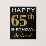 [ Thumbnail: Black, Faux Gold 65th Birthday + Custom Name Jigsaw Puzzle ]