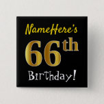 [ Thumbnail: Black, Faux Gold 66th Birthday, With Custom Name Button ]