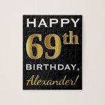 [ Thumbnail: Black, Faux Gold 69th Birthday + Custom Name Jigsaw Puzzle ]