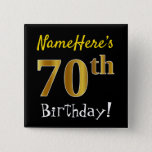 [ Thumbnail: Black, Faux Gold 70th Birthday, With Custom Name Button ]