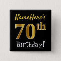 Black, Faux Gold 70th Birthday, With Custom Name Button